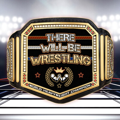 There Will Be Wrestling - THE PODCAST!