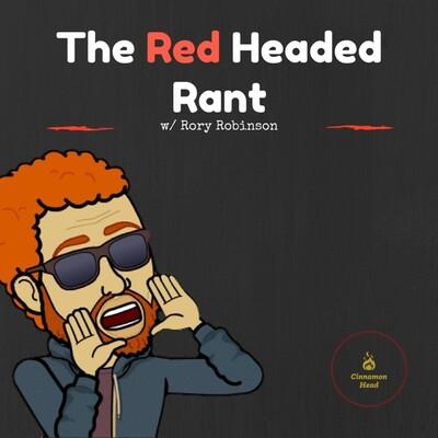 TheRedHeadRant