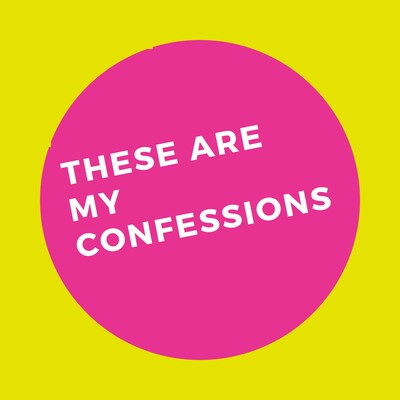 These Are My Confessions