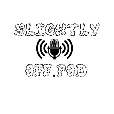 Slightly Offensive Podcast