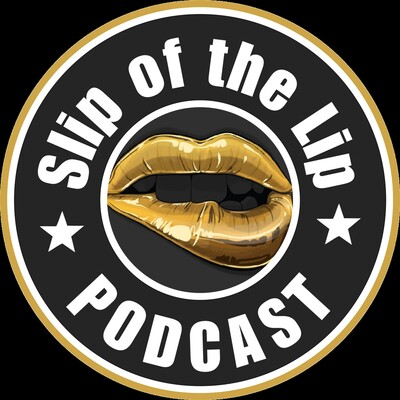 Slip of the Lip Podcast