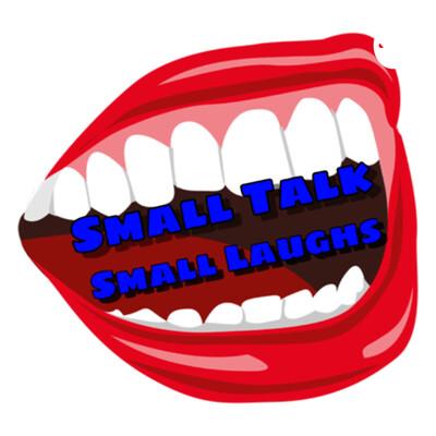 Small Talk Small Laughs