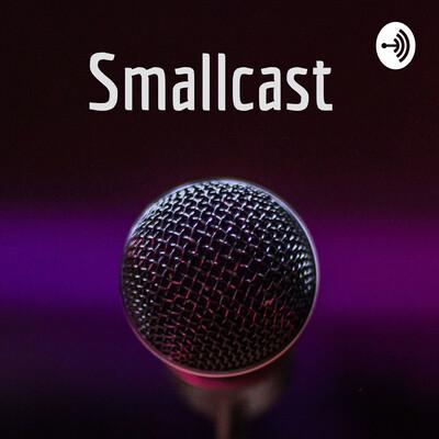 Smallcast