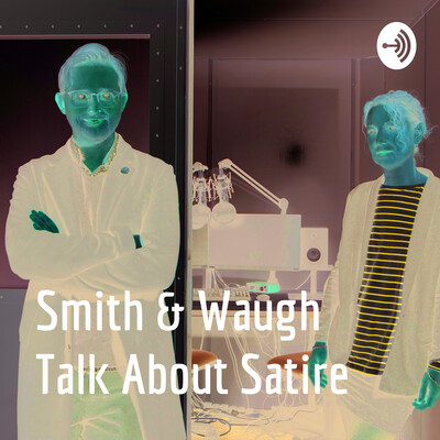 Smith & Waugh Talk About Satire