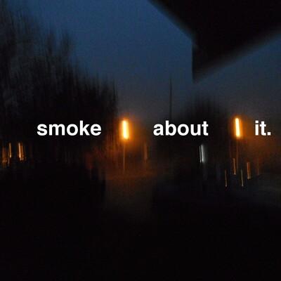 Smoke About It
