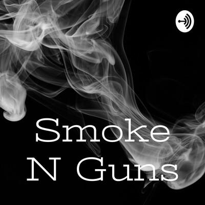 Smoke N Guns