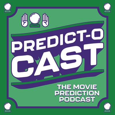 Predict-O-Cast: The Movie Prediction Podcast