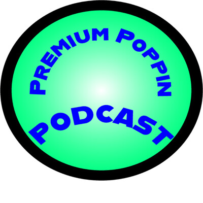 Premium Poppin Podcast