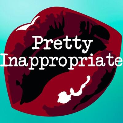 Pretty Inappropriate