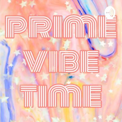 Prime Vibe Time