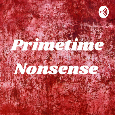 Primetime Nonsense
