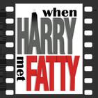 When Harry Met Fatty