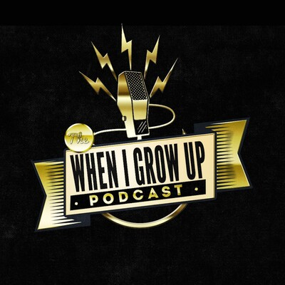 When I Grow Up Podcast
