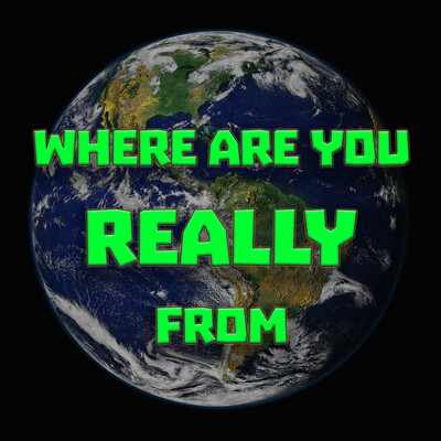 Where Are You REALLY From