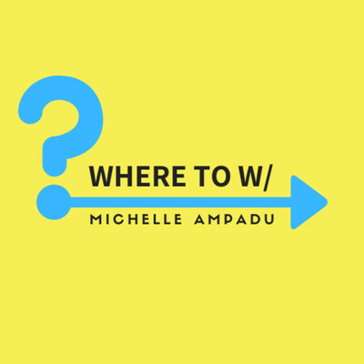 Where To? With Michelle Ampadu