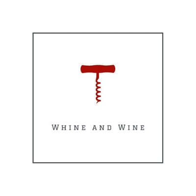 Whine and Wine Podcast