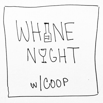 Whine Night w/Coop