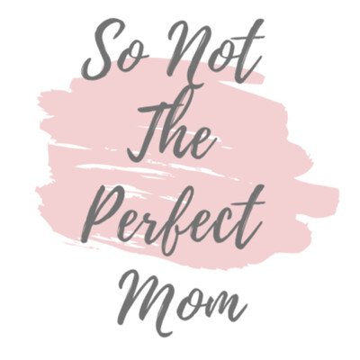 So Not The Perfect Mom