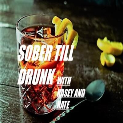 Sober Till Drunk