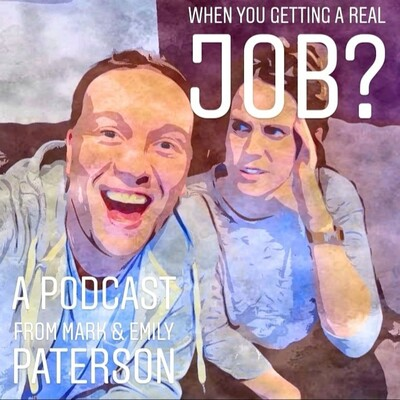 When You Getting A Real Job?