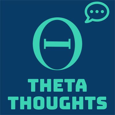 Theta Thoughts