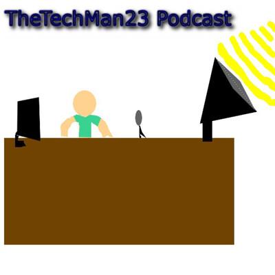 TheTechMan23 Podcast