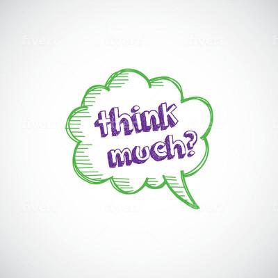 Think Much?
