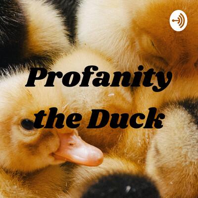 Profanity the Duck