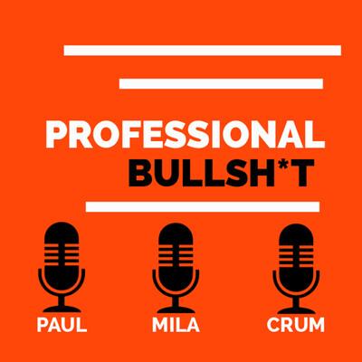 Professional Bullsh*t