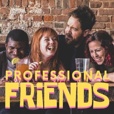 Professional Friends