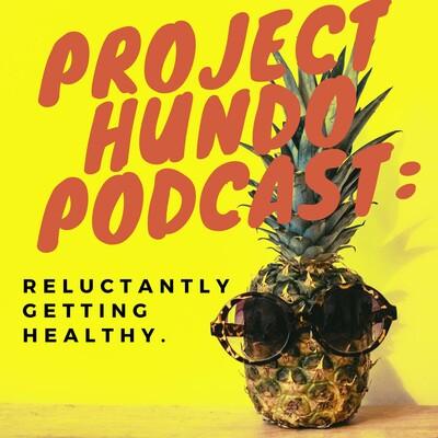 Project Hundo Podcast