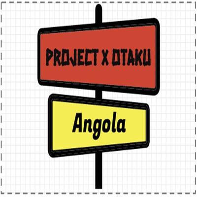 Project X Otaku Angola (ProjectCast)
