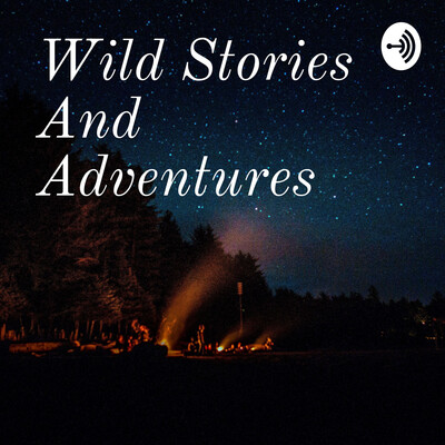 Wild Stories And Adventures
