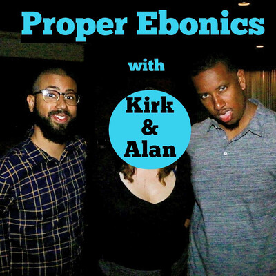 Proper Ebonics Podcast