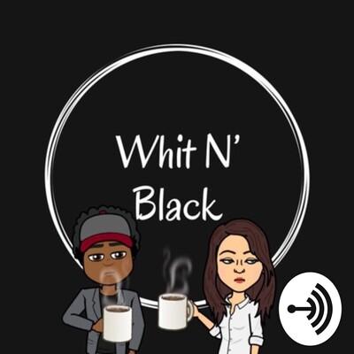 Whit N' Black