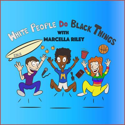 White People Do Black Things