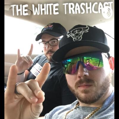 White trash podcast