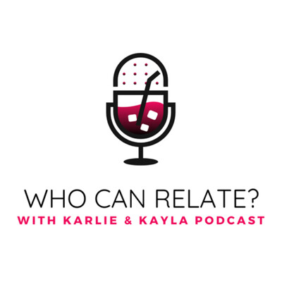 Who can relate? with Karlie & Kayla Podcast