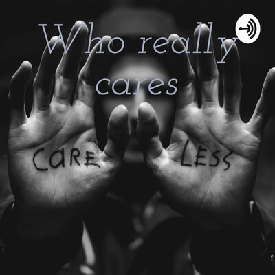 Who really cares