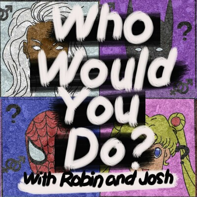 Who Would You Do?