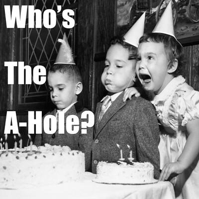 Who's The A-Hole?