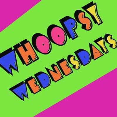 WHOOPSY WEDNESDAYS