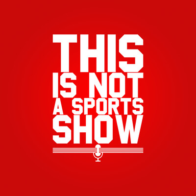 This Is Not a Sports Show