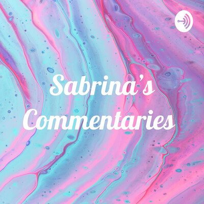 Sabrina's Commentaries