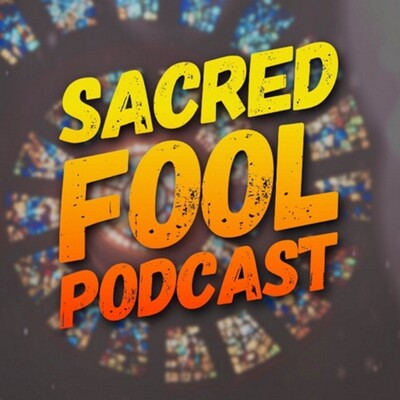 Sacred Fool Podcast