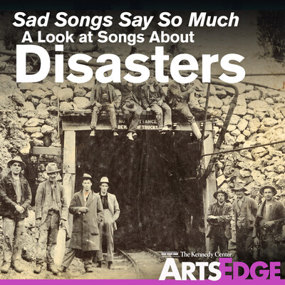 Sad Songs Say So Much: A Look at Songs about Disasters