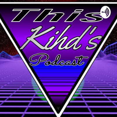 This Kihd's Podcast