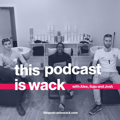 This Podcast is Wack