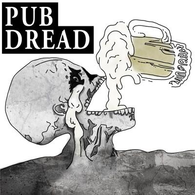Pub Dread