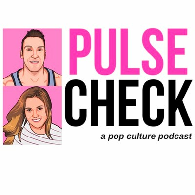 Pulse Check: A Pop Culture Podcast